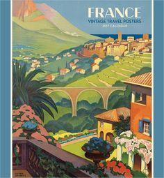 France: Vintage Travel Posters 2017 Wall Calendar