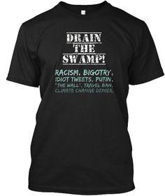 Drain The Swamp Anti Trump Shirt Black T-Shirt Front