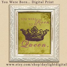 Born To  Be A Queen Digital Print