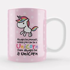 Always be a Unicorn Mug, Cute Pink kawaii Unicorn lover Gift UK, unique cartoon horse gift, birthday present sister, mum, friend, coworker by LoveMugsUK on Etsy https://www.etsy.com/au/listing/276990216/always-be-a-unicorn-mug-cute-pink-kawaii