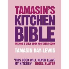 Tamasin's Kitchen Bible - only on my wishlist in that I wish to never lose it, one of my favourites