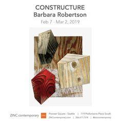 Barbara Robertston - Constructure at ZINC Pioneer Square Seattle, Art Walk, Storytelling, Thursday, Contemporary Art, February, Art Gallery, Artist, Fun