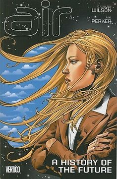 Air, Vol. 4: A History of the Future.  By Willow Wilson.  Call # 741.597 WIL