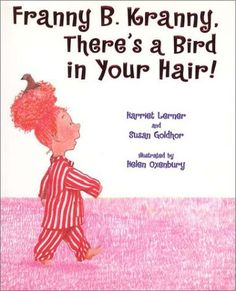 Franny B. Kranny, There's a Bird in Your Hair!