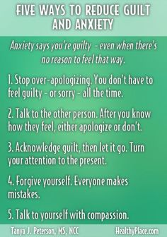 """""""There are ways to reduce both anxiety and guilt. These five techniques help to reduce guilt and anxiety and feel better now. Read the tips."""" www.HealthyPlace.com"""
