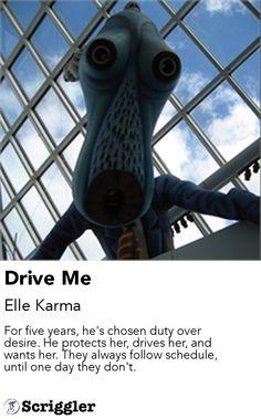 Drive Me by Elle Karma https://scriggler.com/detailPost/story/31827