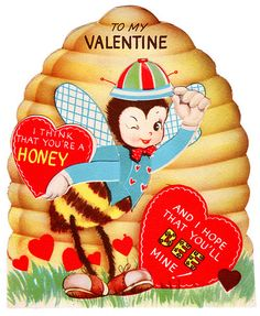 I Think That You're a Honey and I Hope That You'll Bee Mine