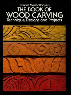 The Book of Wood Carving by Charles Marshall Sayers Finest book for beginners discusses in direct language and no technical jargon what tools to use, how to use them, and what woods are suitable for carving. 34 illustrated designs for creating cabinet panels, chests, doors, bookends, footstools, an ornamental mirror-frame, and more.