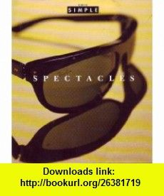 Spectacles (Chic Simple) (9780500016183) Michael Solomon , ISBN-10: 0500016186  , ISBN-13: 978-0500016183 ,  , tutorials , pdf , ebook , torrent , downloads , rapidshare , filesonic , hotfile , megaupload , fileserve