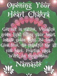 Opening heart chakra / KALP ÇAKRASINI AÇMAK İÇİN : -Doğaya çık -Yeşil ışığın kalbini doldurduğunu imgele -Yeşil ışığı nefesle içine al -Sev -Sevil -Sahip oldukların için şükret -Yoga yap -Bağışlama üzerine çalış ( Namaste)