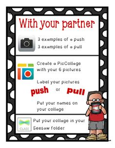 Are you studying Forces of Motion- specifically pushes and pulls? Use this checklist/poster with your students to guide them through creating a PicCollage and uploading to Seesaw to show their learning.