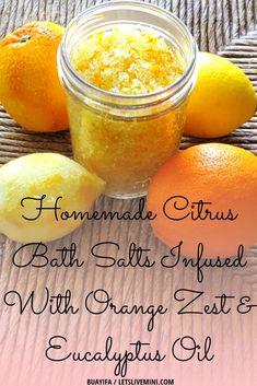 Homemade Citrus Bath Salts Infused With Orange Zest & Eucalyptus Oil<br> Salt Scrub Recipe, Bath Salts Recipe, Spa Recipe, Diy Citrus Bath Salts, No Salt Recipes, Eucalyptus Oil, I Love Makeup, Homemade Beauty Products, Beauty Recipe