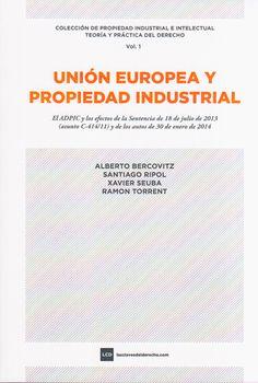 Unión Europea y propiedad industrial : el ADPIC y los efectos de la sentencia de 18 de julio de 2013 (asunto C-414/11) y de los autos de 30 de enero de 2014 / Alberto Bercovitz ... Las Claves del Derecho, 2014