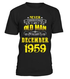 Mens An Old Man Who Was Born In December 1959 - Limited Edition
