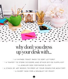 why don't you dress up your desk with...
