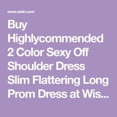 Buy Highlycommended 2 Color Sexy Off Shoulder Dress Slim Flattering Long Prom Dress at Wish - Shopping Made Fun Wish Shopping, Happy Shopping, Wish App, Grey Fashion, 2 Colours, Fashion Dresses, Shoulder Dress, Prom Dresses, Slim
