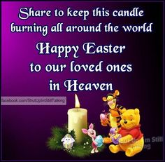 Happy Easter To Our Loved Ones In Heaven