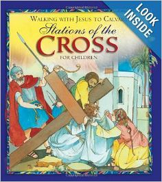 Walking with Jesus to Calvary: Stations of the Cross for Children: Angela M. Burrin, Maria Cristina Lo Cascio: 9781593252458: Amazon.com: Bo...