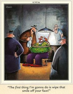 """""""Wipe that smile off your face…"""" Far Side Cartoons, Far Side Comics, Funny Cartoons, Funny Long Jokes, Haha Funny, Funny Memes, Funny Stuff, Funny Sarcasm, Hilarious"""