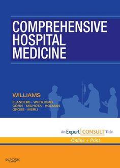 Comprehensive Hospital Medicine by Mark V. Williams. $82.73. Publisher: Saunders; 1 edition (September 28, 2007). 1072 pages