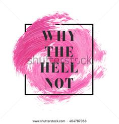 Why the Hell not text over original grunge brush art paint abstract texture background design acrylic stroke poster vector illustration. Perfect watercolor design for headline, logo and banner.