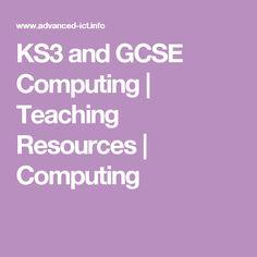 KS3 and GCSE Computing | Teaching Resources | Computing