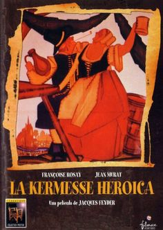 La kermesse héroique. La kermesse heroica [Vídeo] / una película de Jacques Feyder . Ficha artístico-técnica: http://www.filmaffinity.com/es/film685690.html Signatura: CINE (ARQ) 215   Na biblioteca: http://kmelot.biblioteca.udc.es/record=b1436636~S1*gag