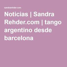 Noticias | Sandra Rehder.com | tango argentino desde barcelona