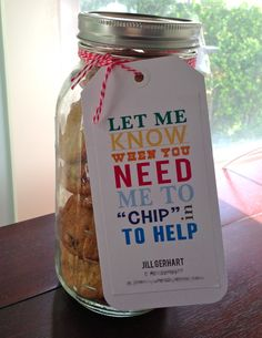 """Great back to school teacher gift idea with free printable!  Let me know when you need me to """"chip"""" in with contact info. Fill jar with chocolate chip cookies or your favorite potato chips then tie tag on!"""