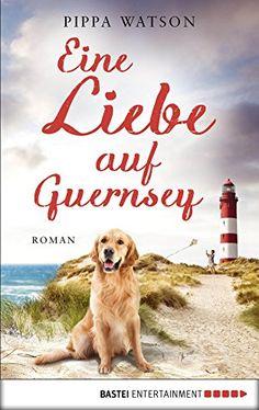 Eine Liebe auf Guernsey: Roman von Pippa Watson https://www.amazon.de/dp/B072LDKMHB/ref=cm_sw_r_pi_dp_x_K4bfzbRRPXM0N