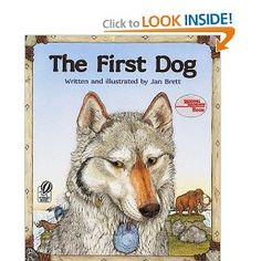 The First Dog by Jan Brett . About a cave boy, living at the end of the ice age, who tames the first dog. One of my son's favorites! Beautiful illustrations, too!/Meli