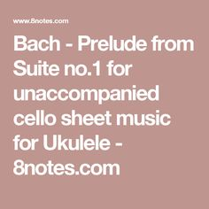 Bach - Prelude from Suite no.1 for unaccompanied cello sheet music for Ukulele - 8notes.com