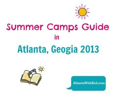 Guide to Summer Camps in Atlanta 2013
