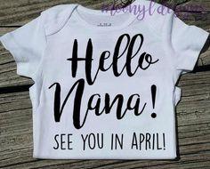 Pregnancy Announcement Onesie Hello Nana Hello by MoonylDesigns