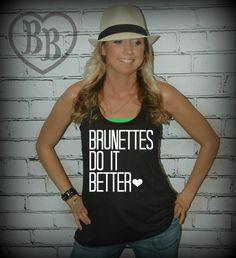 Brunettes Do It Better 2 Racerback Tank Top Sizes by BijouBuys