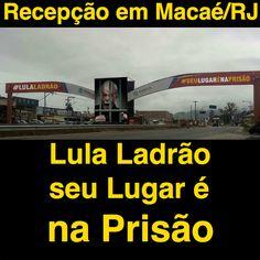Recepção em Macaé/RJ: Lula Ladrão seu Lugar é na Prisão [Twitter de William Carvalho] https://twitter.com/willcarvalho61/status/939171005695774720 ②⓪①⑦ ①② ⓪⑧ #LulaNaCadeia
