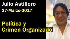 Política y Crimen Organizado - Julio Astillero