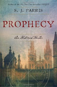 Prophecy, book 2, by S.J. Parris 5/5 stars