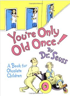 """Gifts for Him:  Dad's 60th Birthday.  """"You're Only Old Once!:  A Book for Obsolete Children"""" Book by Dr. Seuss @ Amazon."""