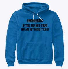 Funny engineering jumper, if you are not tired you are not doing it right