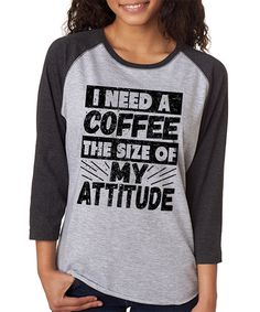 Another great find on #zulily! SignatureTshirts Gray Smoke 'I Need A Coffee' Raglan Tee - Plus by SignatureTshirts #zulilyfinds
