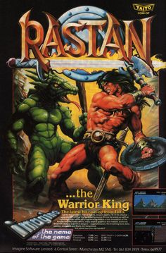 "Promo poster for ""Rastan,"" Taito's 1987 arcade game. The artwork appears to be shamelessly cribbed from Earl Norem's cover illustration for ""The Savage Sword of Conan"" issue 24 in 1977."
