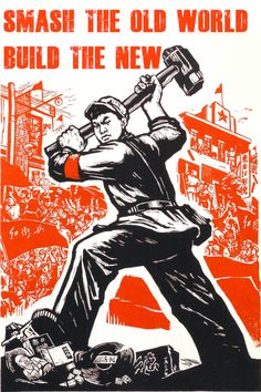"Chinese propaganda poster under Mao Zedong (Tse Tung): ""Destroy the old world; Forge the new world."" A Red Guard crushes the crucifix, Buddha, and classical Chinese texts with his hammer; Chinese Propaganda Posters, Chinese Posters, Propaganda Art, Political Posters, Political Art, Chinese Quotes, Political Campaign, Political Figures, Old Posters"