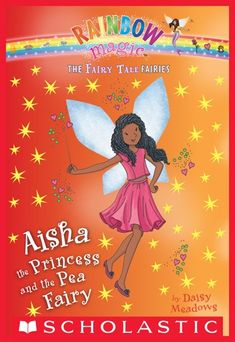 Buy Aisha the Princess and the Pea Fairy: A Rainbow Magic Book (The Fairy Tale Fairies by Daisy Meadows and Read this Book on Kobo's Free Apps. Discover Kobo's Vast Collection of Ebooks and Audiobooks Today - Over 4 Million Titles! Rainbow Magic Books, Rainbow Magic Fairies, Fary Tale, Legends And Myths, Princess And The Pea, Blue Fairy, Book Fandoms, Jack Frost, Wordpress Theme