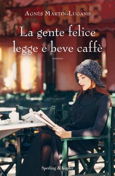La gente felice legge e beve caffè eBook by Agnès Martin-Lugand - Rakuten Kobo Books To Read, My Books, Personal Library, Anais Nin, Book Storage, Happy People, Poetry Quotes, How I Feel, Book Lists
