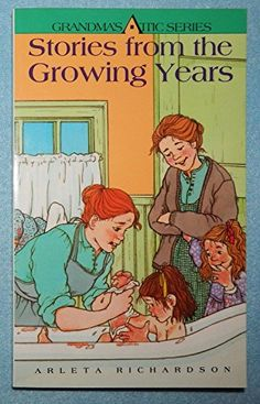 Stories from the Growing Years (Grandmas Attic Ser) Brand...