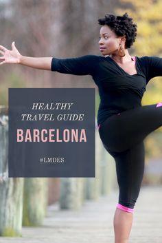 Healthy Travel Guide: Barcelona — Las Morenas De España