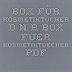 Box für Kosmetiktücher - D_N_R_Box_fuer_Kosmetiktuecher.pdf