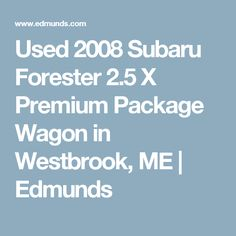 Used 2008 Subaru Forester 2.5 X Premium Package Wagon in Westbrook, ME | Edmunds