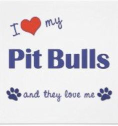 I ♥ my Pit Bulls!